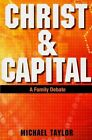Christ and Capital: A Family Debate by Michael Taylor (Paperback, 2015)