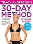 Tracy Anderson's 30-Day Method: The Weight-Loss Kick-Start That Makes Perfection Possible by Tracy Anderson (Mixed media product, 2010)