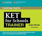 KET for Schools Trainer Audio CDs (2) by Karen Saxby (CD-Audio, 2010)