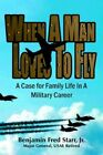 When Man Loves to Fly Starr Biography General Authorhouse Paperba. 9781425920197