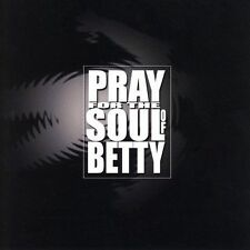 Pray For The Soul of Betty (Clean) Pray For The Soul of Betty, Pray MUSIC CD