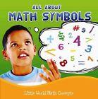 All about Math Symbols by Nancy Allen (Hardback, 2013)