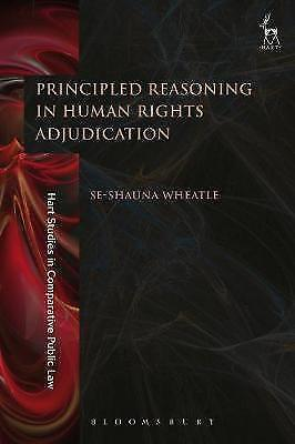 Principled Reasoning in Human Rights Adjudication (Hart Studies in Comparative