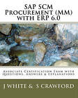 SAP Scm Procurement (MM) with Erp 6.0: Associate Certification Exam with Questions, Answers & Explanations by S Crawford, J White (Paperback / softback, 2010)
