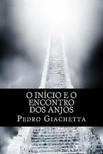 Devaneois Noturnos: O Início : E o Encontro Dos Anjos by Pedro Giachetta...