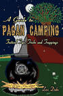 A Guide to Pagan Camping: Festival Tips, Tricks and Trappings by Lori Dake (Paperback / softback, 2011)