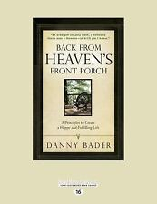 Back from Heaven's Front Porch : 5 Principles to Create a Happy and...