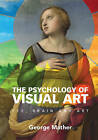 The Psychology of Visual Art: Eye, Brain and Art by George Mather (Hardback, 2013)