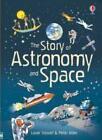 The Story of Astronomy and Space von Louie Stowell (2015, Gebundene Ausgabe)