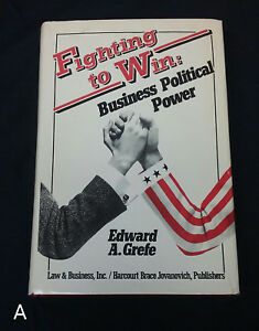 SIGNED-1st-Edition-Fighting-to-Win-Business-Political-Power-by-Edward-Grefe-1981