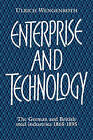 Enterprise and Technology: The German and British Steel Industries, 1897-1914 by Ulrich Wengenroth (Paperback, 2009)