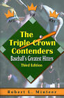 The Triple Crown Contenders: Baseball's Greatest Hitters by Robert L Minteer (Paperback / softback, 2000)
