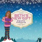 Beth's New Gift by Amelia Aubourg (Paperback / softback, 2015)