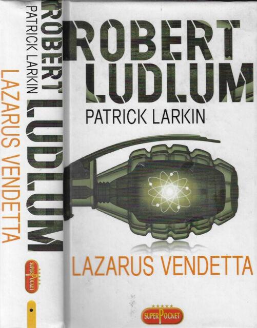Lazarus vendetta. . Robert Ludlum, Patrick Larkin. 2008. IED.