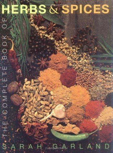 The Complete Book of Herbs & Spices: An Illustrated Guide to Growing and Using C 1