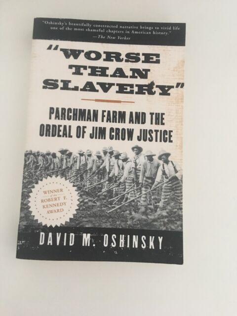 Worse Than Slavery: Parchman Farm & the Ordeal of Jim Crow  by David M.Oshinsky