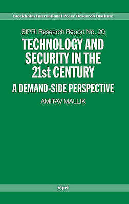 Technology and Security in the 21st Century: A Demand-side Perspective (SIPRI R