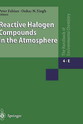 1 of 1 - REACTIVE HALOGEN COMPOUNDS IN THE ATMOSPHERE Vol. 4 Pt. E by Fabian & Singh