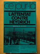 M. Ivanov L'Attentat contre Heydrich Ed. Laffont 1972 Coll. Ce Jour-là 1939-1945