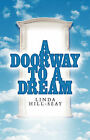 A Doorway to a Dream by Linda Hill-Seay (Paperback / softback, 2002)