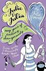 Julie and Julia: My Year of Cooking Dangerously by Julie Powell (Paperback, 2007)