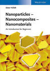Nanoparticles - Nanocomposites Nanomaterials: An Introduction for Beginners by Dieter Vollath (Paperback, 2013)