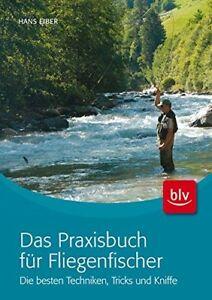 Neu Einfach Und Leicht Zu Handhaben Das Praxisbuch Für Fliegenfischer Aufrichtig Eiber fliegenfischen/angel-buch/angeln