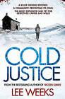 Cold Justice by Lee Weeks (Paperback, 2015)
