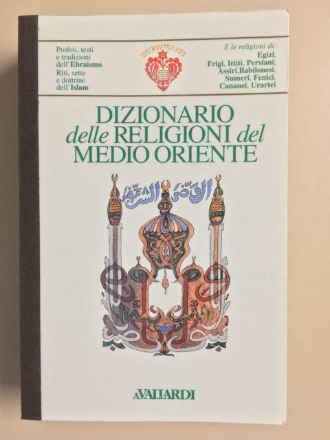 Dizionario delle religioni del medio oriente Ed. Vallardi 1994