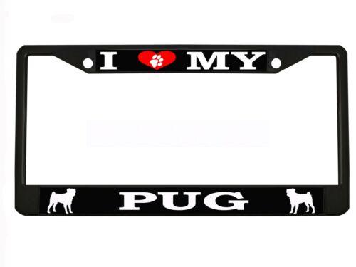 I LOVE MY PUG DOG Metal Auto License Plate Frame Car Tag Holder