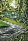 Witch Way... for Me? by Rosie B Davies (Hardback, 2017)