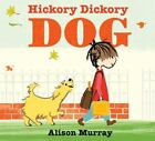 Hickory Dickory Dog by Alison Murray (2014, Picture Book)
