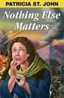Nothing Else Matters by Patricia St John (Paperback / softback, 2011)