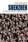 Shenzhen: A Travelogue from China by Guy Delisle (Hardback, 2006)