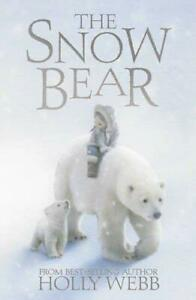 The-Snow-Bear-by-Webb-Holly-Acceptable-Used-Book-Paperback-FREE-amp-FAST-Deliv