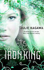 The Iron King (The Iron Fey, Book 1) by Julie Kagawa (Paperback, 2011)
