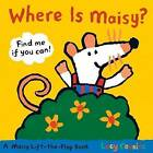 Where Is Maisy? by Lucy Cousins (Board book, 2010)
