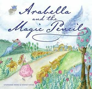 Arabella-E-Il-Magic-Matita-Da-Ward-Stephanie-Nuovo-Libro-Gratuito