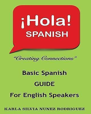 Hola Spanish : Creating Connections by Karla Núñez Rodríguez (2015, Paperback)