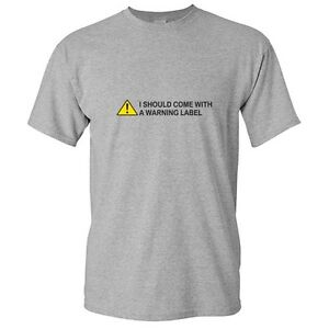 Warning-Label-Sarcastic-Cool-Adult-Humor-Graphic-Gift-Idea-Funny-Novelty-T-Shirt