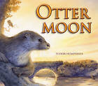 Otter Moon by Tudor Humphries (Paperback, 2010)
