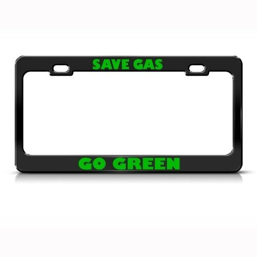 SAVE GAS GO GREEN Metal License Plate Frame Tag Holder Two Holes