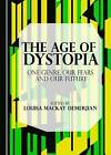 The Age of Dystopia: One Genre, Our Fears and Our Future by Cambridge Scholars Publishing (Hardback, 2016)