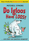 Do Igloos Have Loos? by Mitchell Symons (Paperback, 2011)