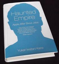 Yukari Kane: HAUNTED EMPIRE: APPLE AFTER STEVE JOBS 1st Edition Hardcover