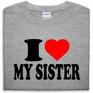 new items ever popular 60% cheap Details about I LOVE MY SISTER T SHIRT TOP HEART GIFT MEN GIRL WOMEN BOY  LOVE FAMILY SIS