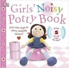 Girls' Noisy Potty Book by DK (Board book, 2014)