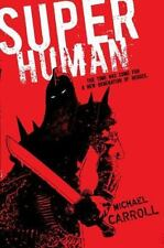 Super Human by Carroll, Michael, Good Book
