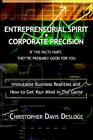 Entrepreneurial Spirit Corporate Precision If The Facts Hurt They Re Probably