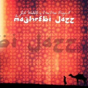 Jah-Wobble-amp-Mo-Mo-034-Maghrebi-Jazz-034-RSD-2018-Black-Vinyl-official-New-Sealed